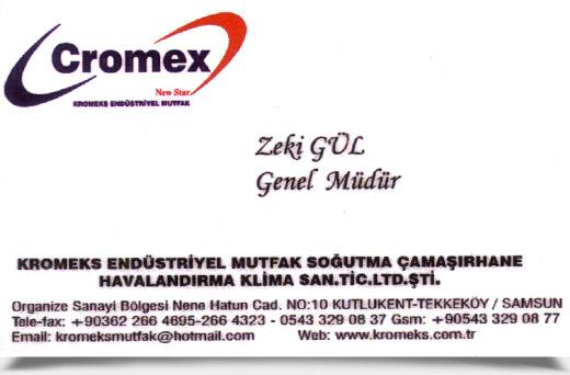 KROMEKS END�STR�YEL, MUTFAK SO�UTMA �AMA�IRHANE HAVALANDIRMA, KL�MA SAN. T�C. LTD. �T�.